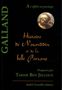 Antoine Galland - Histoire de Noureddin et de la belle Persane - Conte tiré des Mille et une nuits.