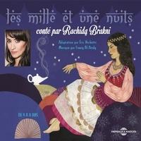 Antoine Galland et Rachida Brakni - Les mille et une nuits, conté par Rachida Brakni - De 4 à 8 ans.