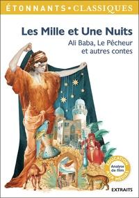 Antoine Galland - Les Mille et Une nuits - Ali Baba, Le Pêcheur et autres contes.