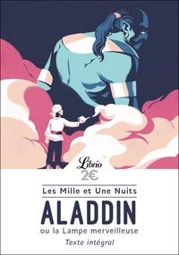 Antoine Galland - Les mille et une nuits - Aladdin ou la lampe merveilleuse.