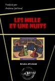 Antoine Galland et Anonyme Anonyme - Les Mille et une Nuits - édition intégrale.