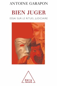 Antoine Garapon - Bien juger - Essai sur le rituel judiciaire.