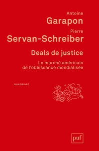 Deals de justice- Le marché américain de l'obéissance mondialisée - Antoine Garapon pdf epub