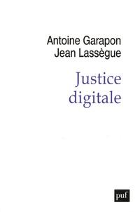 Antoine Garapon et Jean Lassègue - Justice digitale - Révolution graphique et rupture anthropologique.