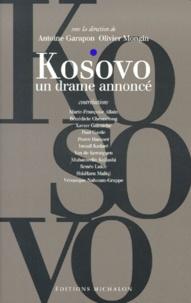 Antoine Garapon et  Collectif - KOSOVO. - Un drame annoncé.