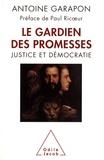 Antoine Garapon - Le gardien des promesses - Le juge et la démocratie.