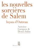 Antoine Garapon et Denis Salas - Les nouvelles sorcières de Salem - Leçons d'Outreau.