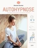 Antoine Garnier - Autohypnose - 20 exercices pour se sentir mieux.