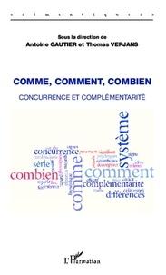 Antoine Gautier et Thomas Verjans - Comme, comment, combien - Concurrence et complémentarité.
