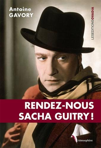 Antoine Gavory - Rendez-nous Sacha Guitry !.