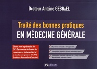 Téléchargement de livres pdf Traité des bonnes pratiques en médecine générale 9782818317310 par Antoine Gebrael (Litterature Francaise)