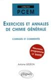 Antoine Gédéon - Exercices et annales de chimie générale - Corrigés et commentés.