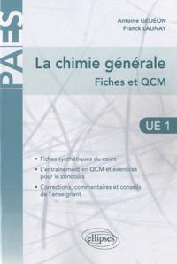 Antoine Gédéon et Franck Launay - La chimie générale en UE1 - Fiches et QCM.