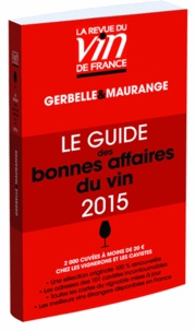 Antoine Gerbelle et Philippe Maurange - Le guide des bonnes affaires du vin.