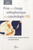 Antoine Giovanni et Danièle Robert - Prise en charge orthophonique en cancérologie ORL.