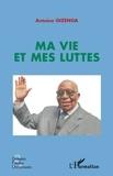 Antoine Gizenga - Ma vie et mes luttes.