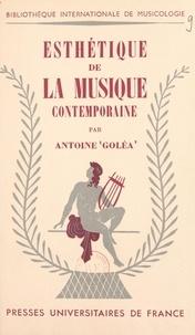 Antoine Goléa et Gisèle Brelet - Esthétique de la musique contemporaine.