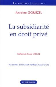 Antoine Gouezel - La subsidiarité en droit privé.
