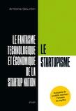 Antoine Gouritin - Le startupisme - Le fantasme technologique et économique de la startup nation.