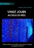 Antoine Grammatico - Vingt jours au-delà du réel.