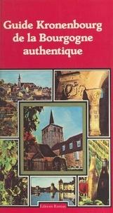 Antoine Grenelle et Michel Pluvinage - Guide Kronenbourg de la Bourgogne authentique.
