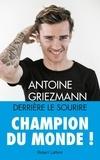 Antoine Griezmann et Arnaud Ramsay - Derrière le sourire.