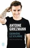 Antoine Griezmann - Derrière le sourire.