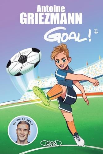Goal ! Tome 1 - Coups francs et coups fourrésAntoine Griezmann - Format ePub - 9782749935188 - 7,99 €