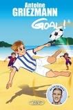 Antoine Griezmann - Goal ! Tome 4 : Dans la cour des grands.