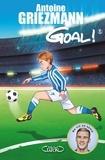 Antoine Griezmann - Goal ! Tome 5 : Le tout pour le tout !.