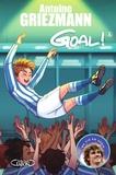 Antoine Griezmann - Goal ! Tome 6 : A l'assaut des sommets.