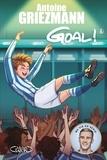 Antoine Griezmann - Goal ! - tome 6 A l'assaut des sommets.