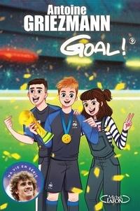 Antoine Griezmann - Goal ! Tome 9 : .