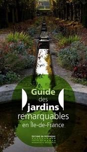 Antoine Gründ - Guide des jardins remarquables d'Ile-de-France.