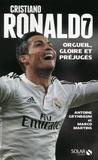 Antoine Grynbaum et Marco Martins - Cristiano Ronaldo - Orgueil, gloire et préjugés.
