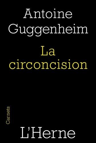Antoine Guggenheim - La circoncision - Circoncision de la chair et circoncision du coeur, une lecture de saint Paul.