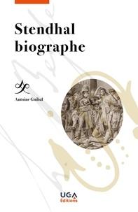 Antoine Guibal - Stendhal biographe.