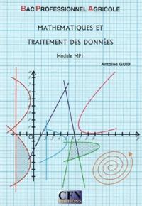 Antoine Guid - Concepts Mathématiques Module MG4 Baccalauréat Professionnel Agricole 1e et Tle - Manuel.