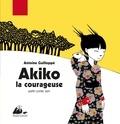 Antoine Guilloppé - Akiko la courageuse - Petit conte zen.