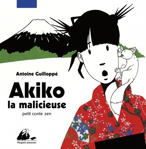 Antoine Guilloppé - Akiko la malicieuse.