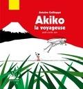 Antoine Guilloppé - Akiko la voyageuse - Petit conte zen.