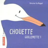 Antoine Guilloppé - Chouette Guillemette !.