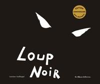 Antoine Guilloppé - Loup noir - Edition anniversaire.