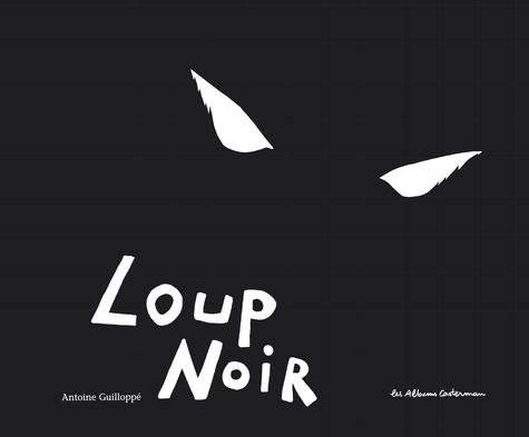 Antoine Guilloppé - Loup noir.