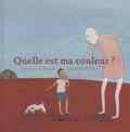 Antoine Guilloppé et Géraldine Alibeu - Quelle est ma couleur ?.