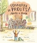 Antoine Guilloppé - Tonnerre de prouts 2 : Alerte à l'école.