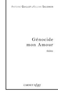 Antoine Guillot et Killian Salomon - Génocide mon amour.