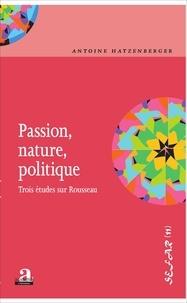 Passion, nature, politique - Trois études sur Rousseau.pdf