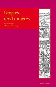 Antoine Hatzenberger - Utopies des Lumières.