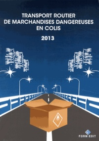 Antoine Hebert - Le transport routier de marchandises dangereuses en colis.